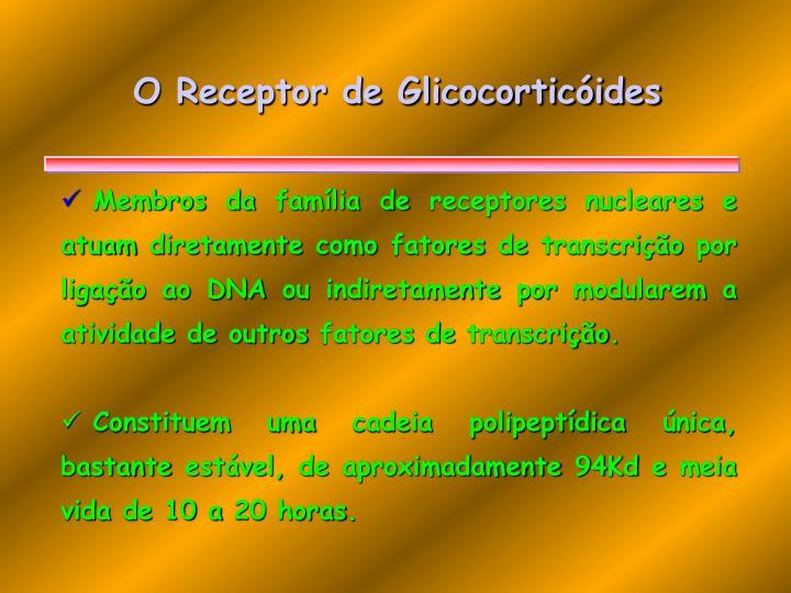 O Receptor de Glicocorticóides