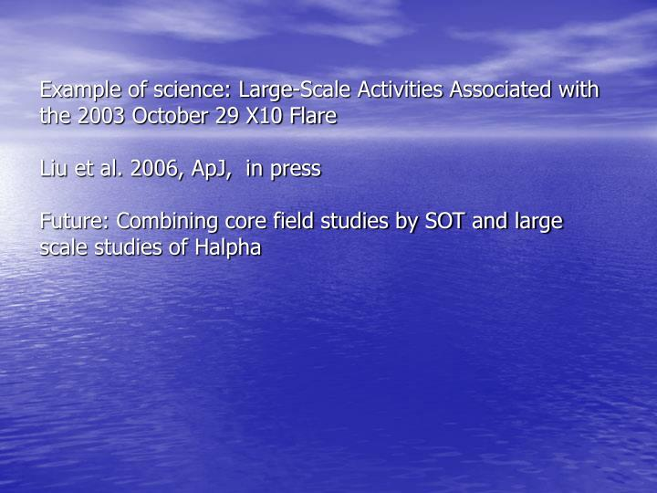 Example of science: Large-Scale Activities Associated with the 2003 October 29 X10 Flare