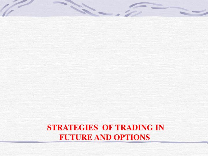 STRATEGIES  OF TRADING IN