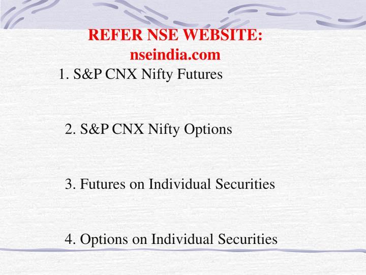 REFER NSE WEBSITE: nseindia.com
