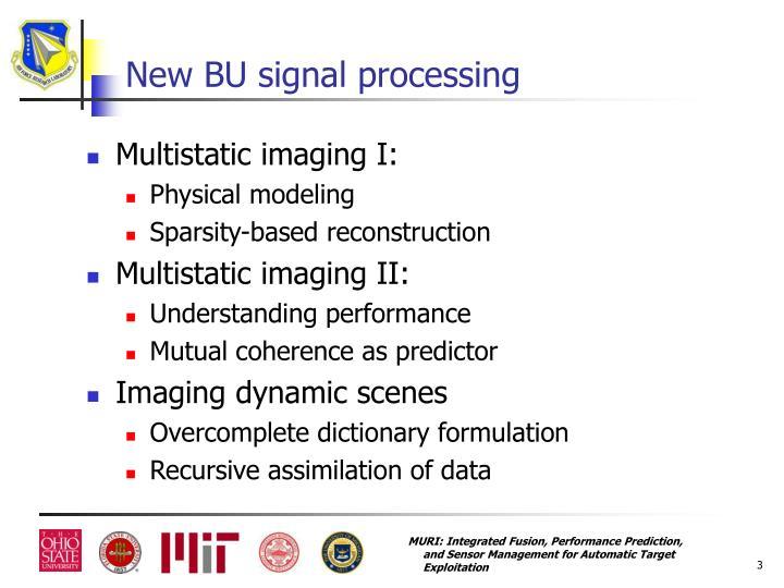 New BU signal processing