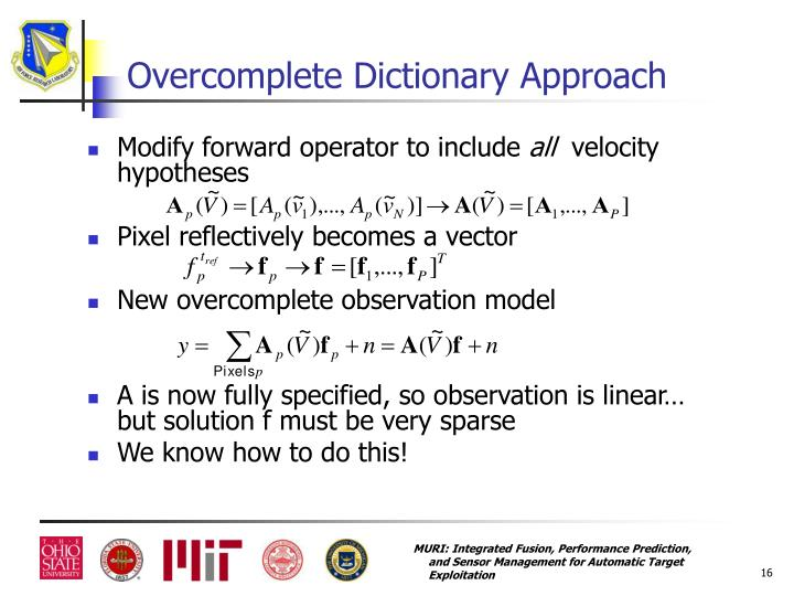 Overcomplete Dictionary Approach