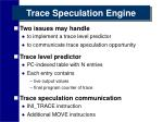 trace speculation engine