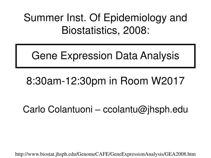 Summer Inst. Of Epidemiology and Biostatistics, 2008: