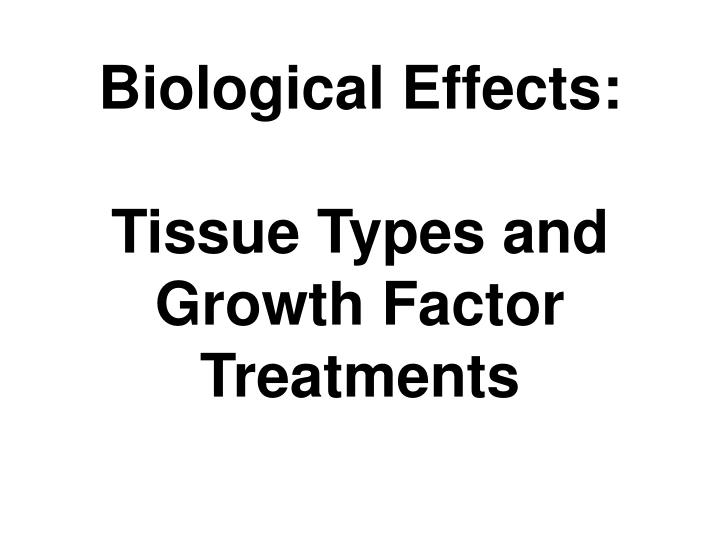 Biological Effects: