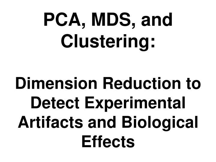 PCA, MDS, and Clustering: