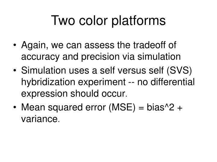 Two color platforms