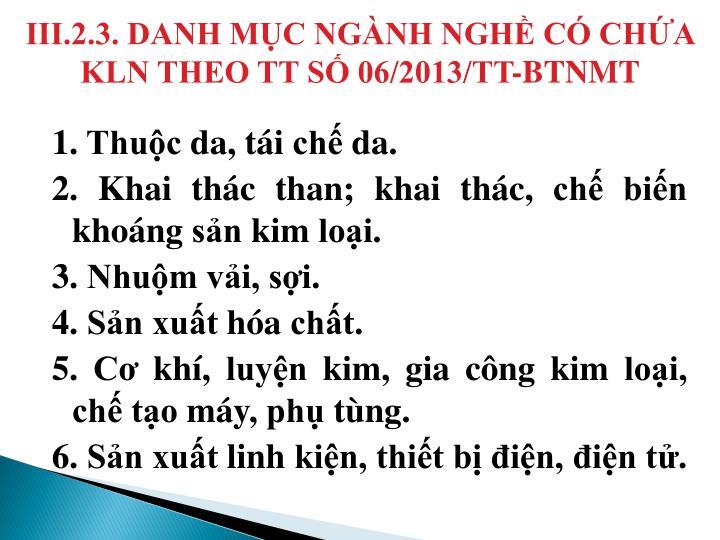 III.2.3. DANH MỤC NGÀNH NGHỀ CÓ CHỨA KLN THEO TT SỐ 06/2013/TT-BTNMT