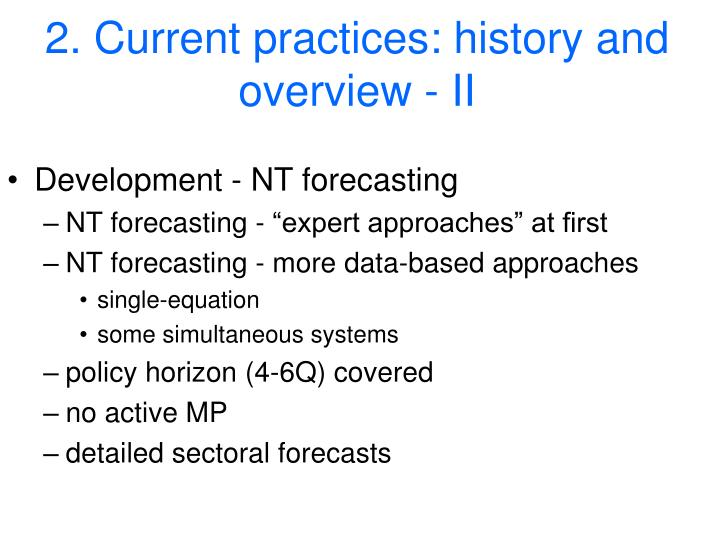 2. Current practices: history and overview - II