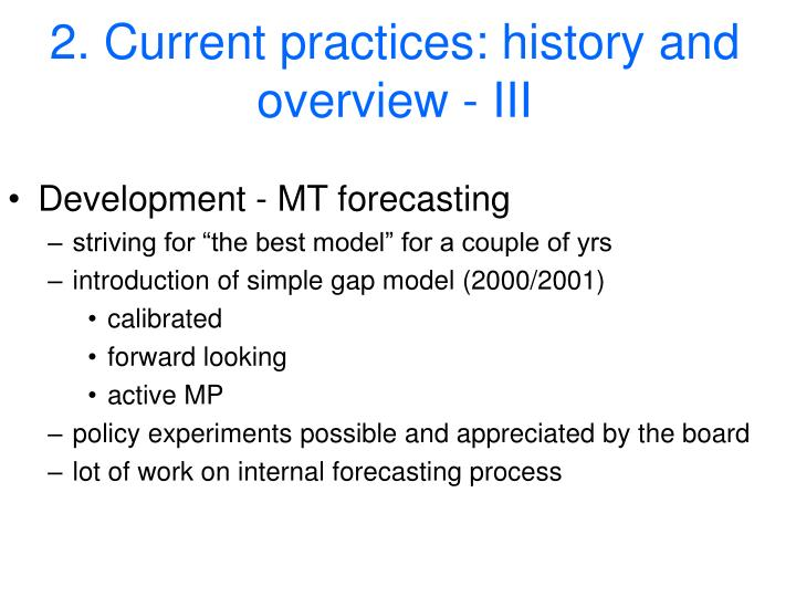 2. Current practices: history and overview - III