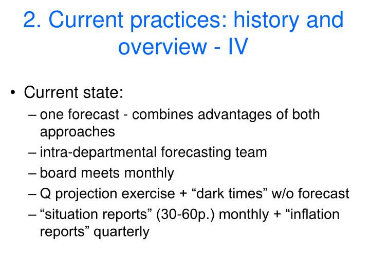 2. Current practices: history and overview - IV