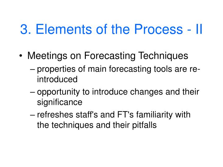 3. Elements of the Process - II