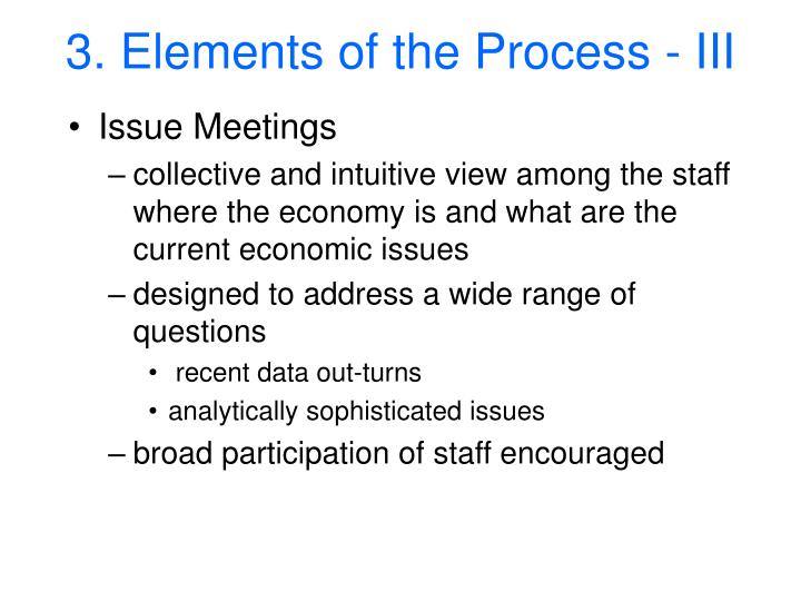 3. Elements of the Process - III