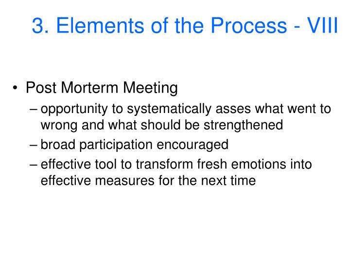 3. Elements of the Process - VIII