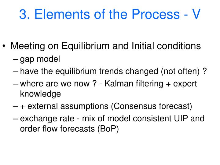 3. Elements of the Process - V