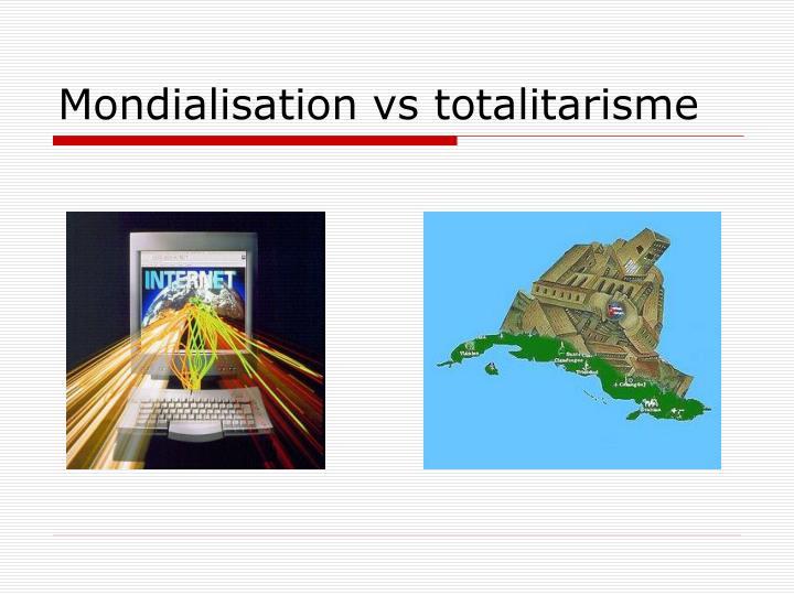 Mondialisation vs totalitarisme