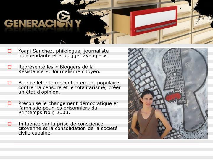 Yoani Sanchez, philologue, journaliste indépendante et «blogger aveugle».