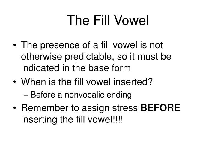 The Fill Vowel