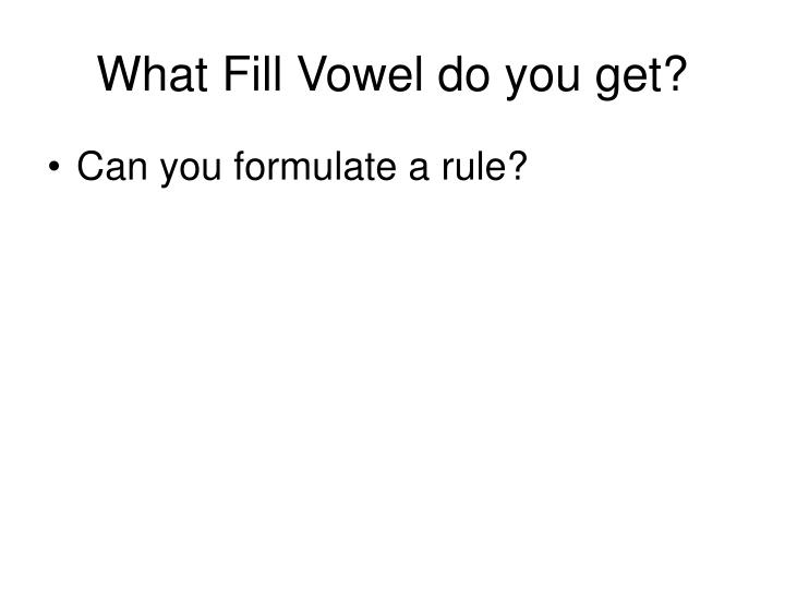 What Fill Vowel do you get?