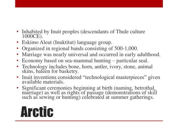 Inhabited by Inuit peoples (descendants of Thule culture 1000CE).
