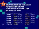 distribuci n de hogares y personas por nivel socioecon mico en lima metropolitana