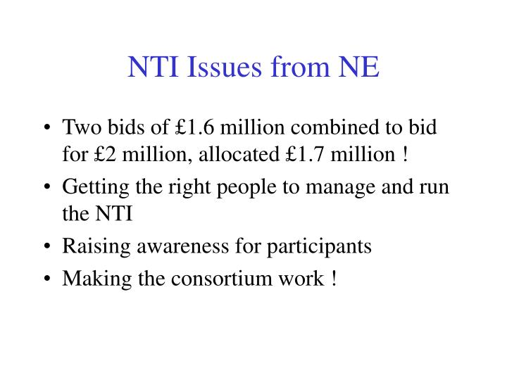 NTI Issues from NE