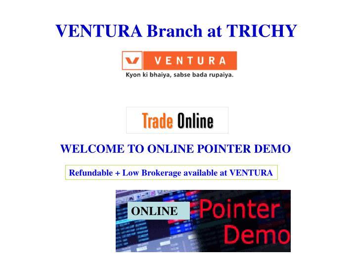 VENTURA Branch at TRICHY
