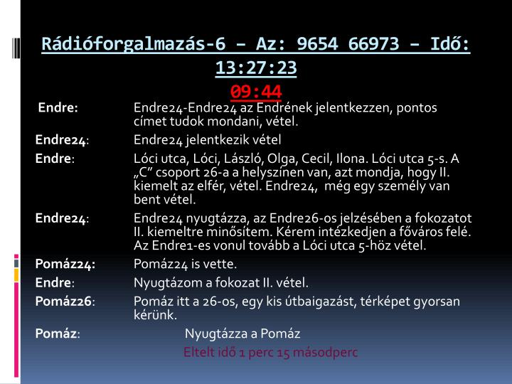 Rádióforgalmazás-6 – Az: 9654 66973 – Idő: 13:27:23