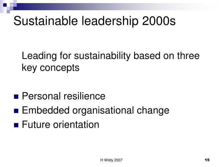 Sustainable leadership 2000s