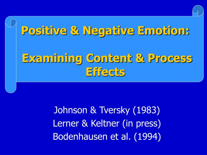 Positive negative emotion examining content process effects