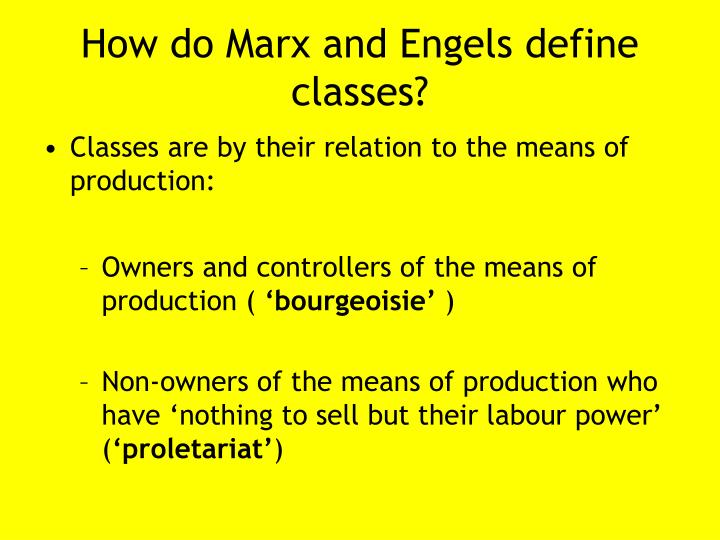 How do Marx and Engels define classes?