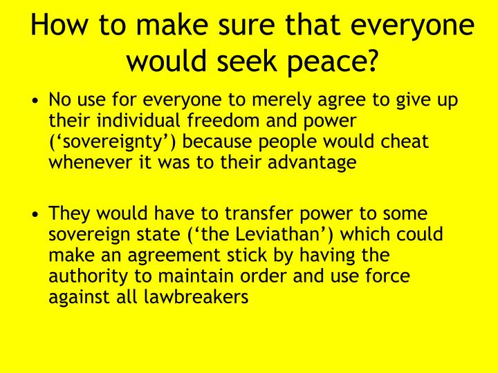 How to make sure that everyone would seek peace?