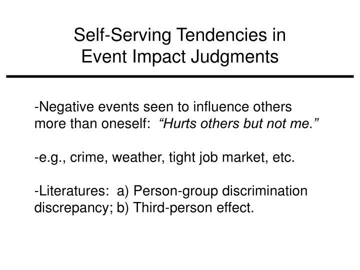 Self-Serving Tendencies in