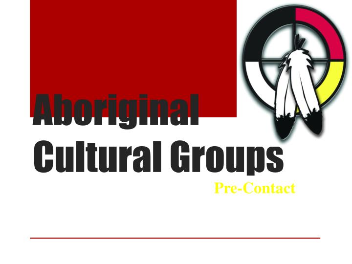 Aboriginal Cultural Groups