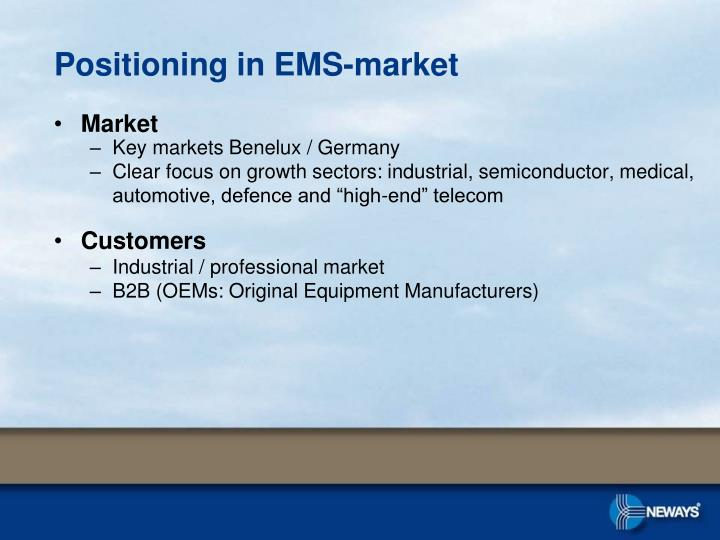 Positioning in EMS-market