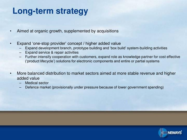Aimed at organic growth, supplemented by acquisitions