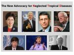 the new advocacy for n eglected t ropical d iseases