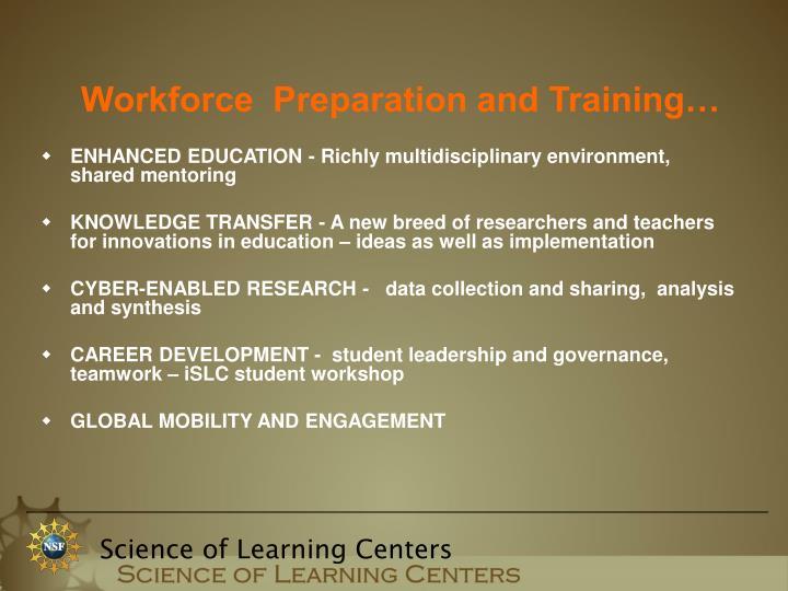 ENHANCED EDUCATION - Richly multidisciplinary environment, shared mentoring