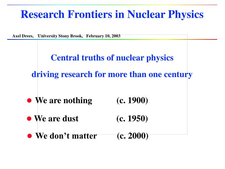 Research Frontiers in Nuclear Physics