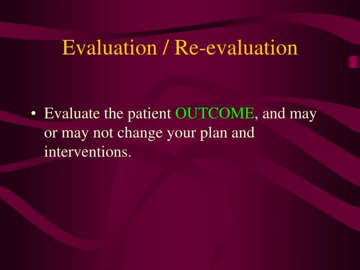 Evaluation / Re-evaluation