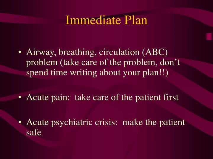 Immediate Plan