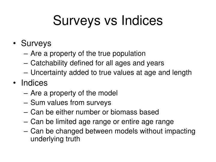 Surveys vs Indices