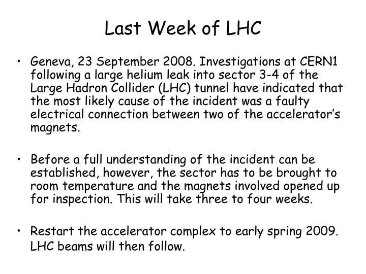 Last Week of LHC