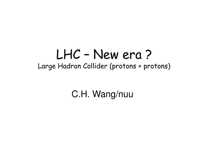 lhc new era large hadron collider protons protons