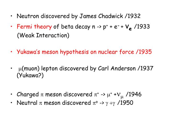 Neutron discovered by James Chadwick /1932