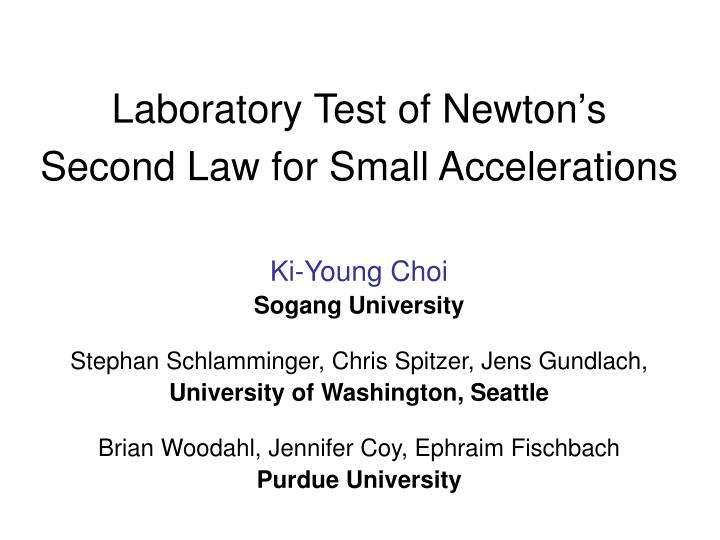 laboratory test of newton s second law for small accelerations