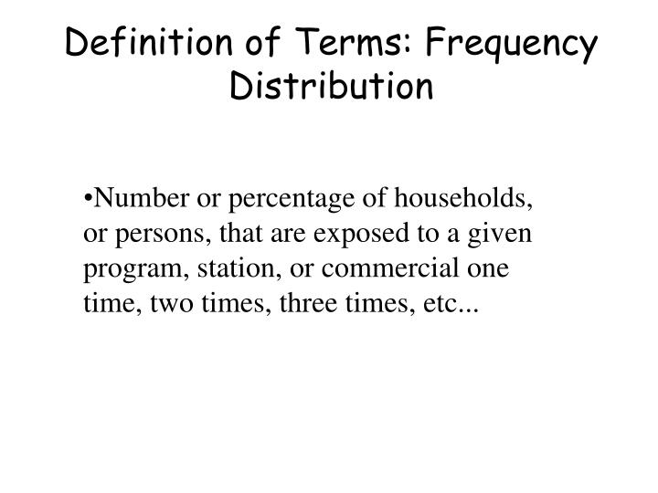 Definition of Terms: Frequency Distribution
