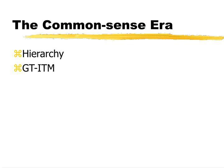 The Common-sense Era