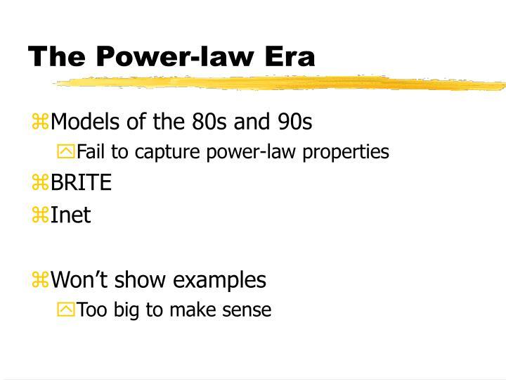 The Power-law Era