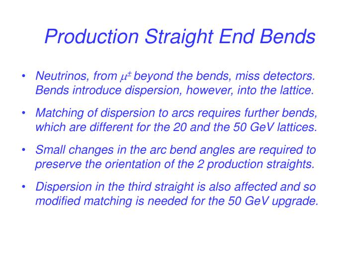 Production Straight End Bends